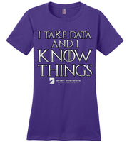I Take Data & I Know Things - District Made Ladies Perfect Weight Tee