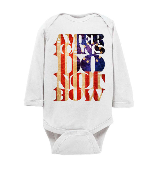 Americans Do Not Bow - Rabbit Skins Infant Long Sleeve Bodysuit