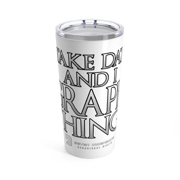 I Take Data & I Graph Things - Tumbler 20oz