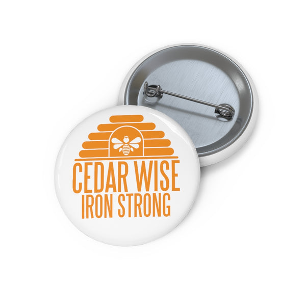 Cedar Wise Iron Strong - Custom Pin Buttons