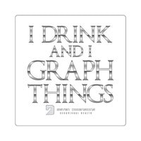 I Drink & I Graph Things - Stickers