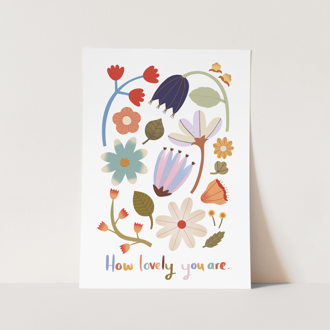 How lovely you are print