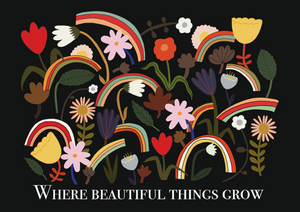 Where beautiful things grow print in black