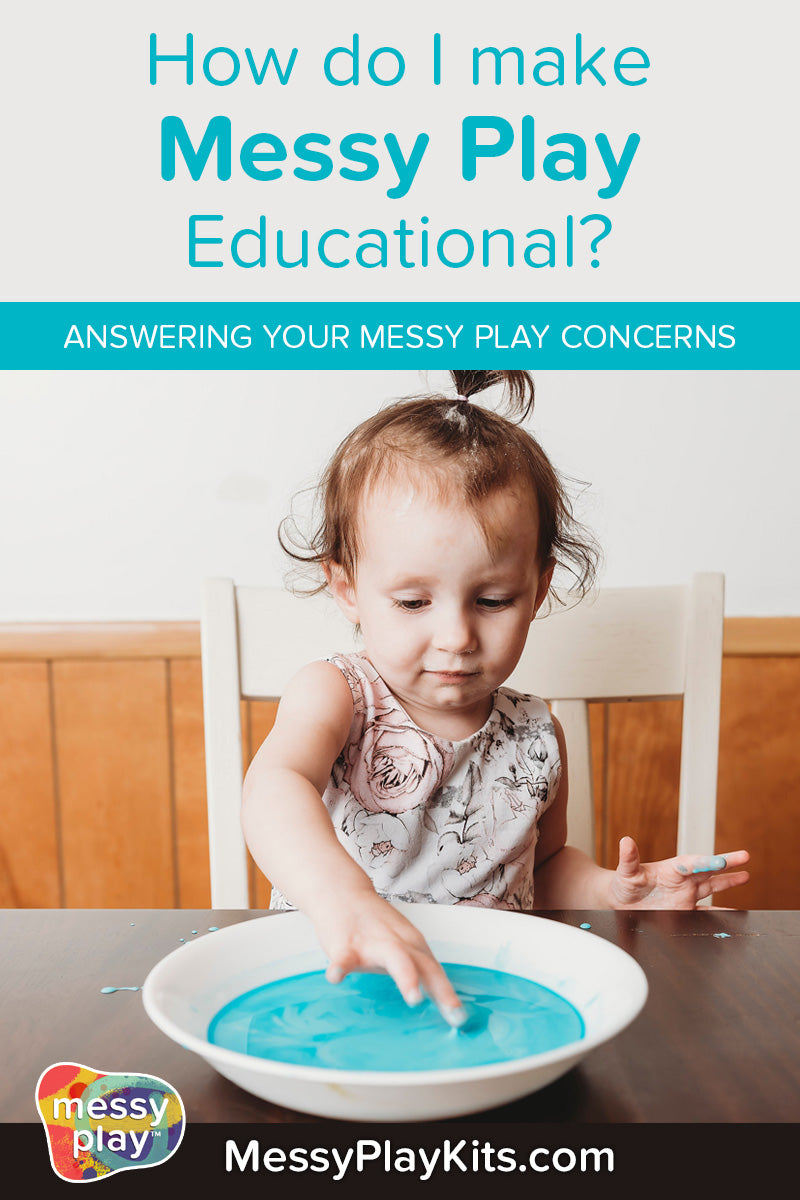 Answering your concerns about Messy Play - How do I make messy play educational?