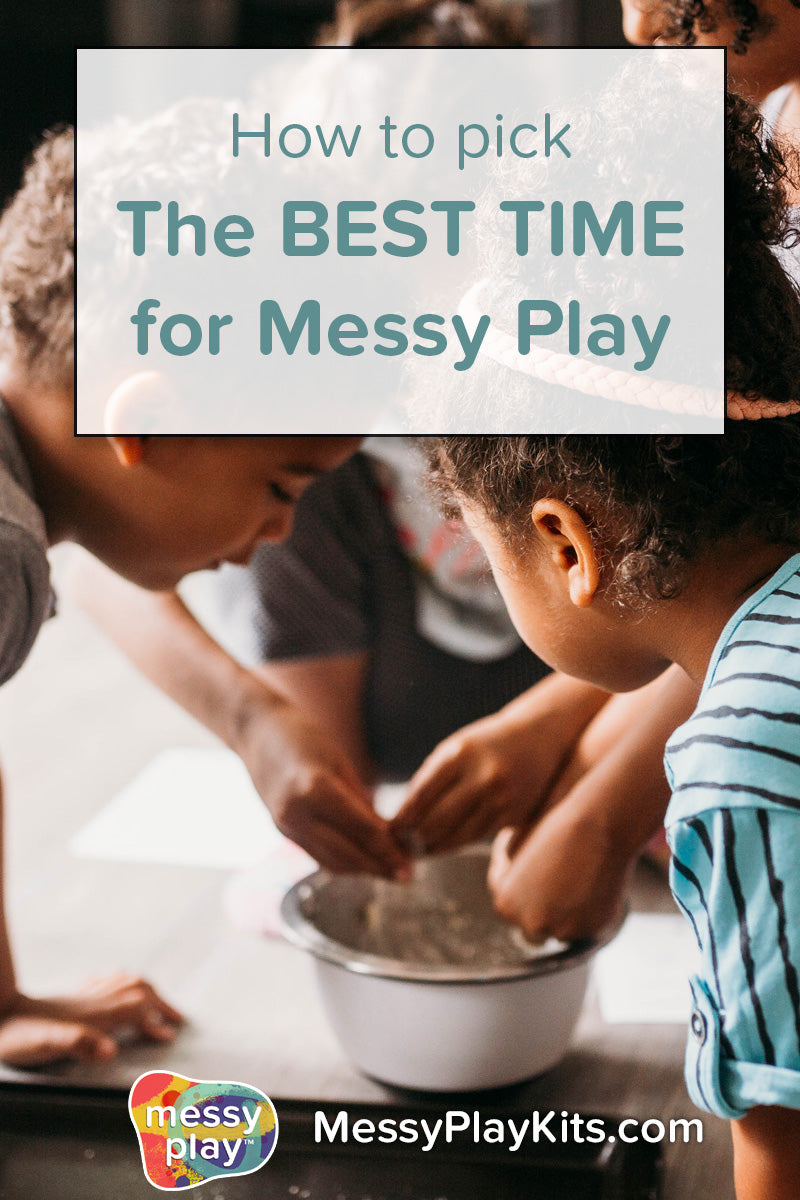 How to pick the best time for messy play activities