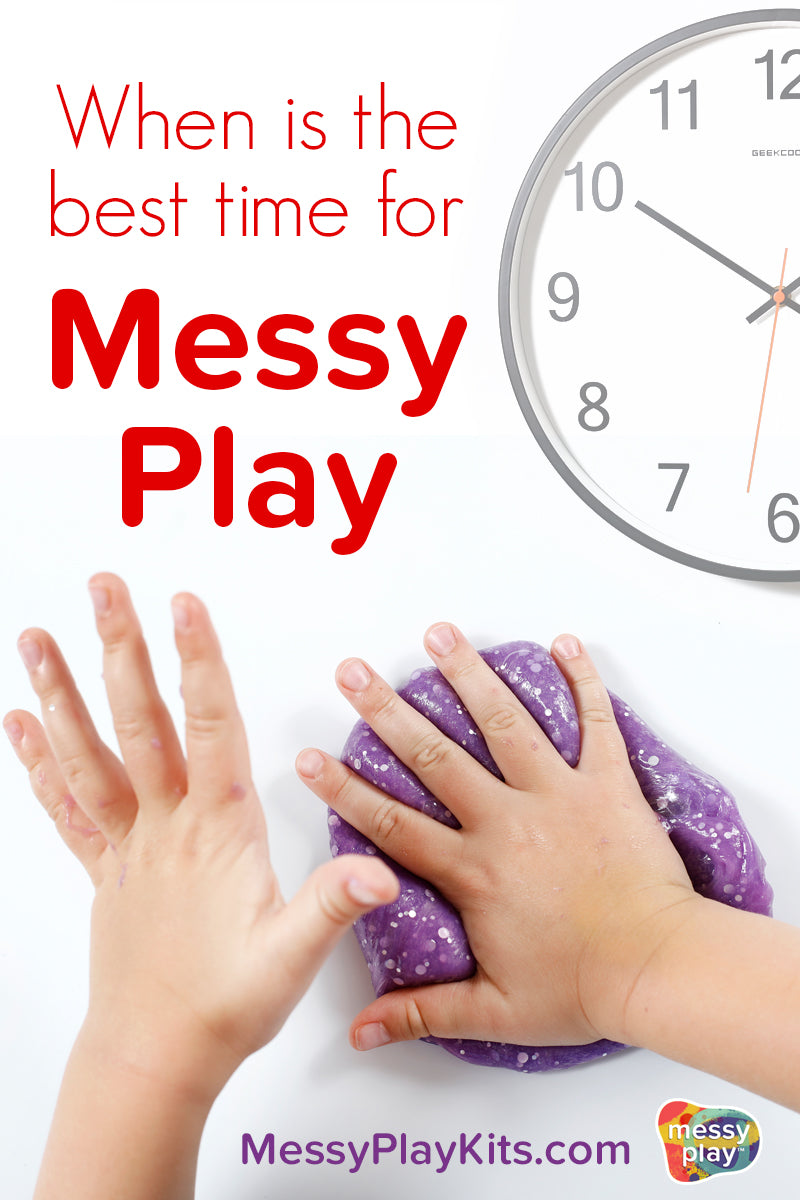 When is the best time for messy play activities