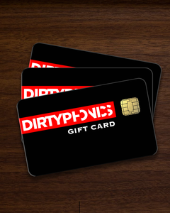 Dirtyphonics Store Gift card