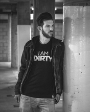I AM DIRTY - Tee (Black) - Dirty Store