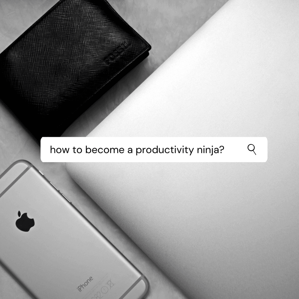 How to become a productivity ninja?