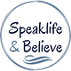 Speak Life & Believe
