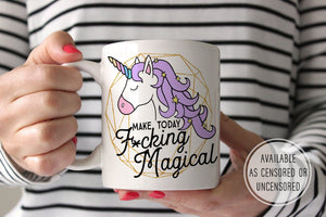 Funny Unicorn Coffee Mug | Make Today Magical