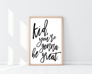 Toddler Wall Art | Kid You're Gonna Be Great Print | Ollie + Hank