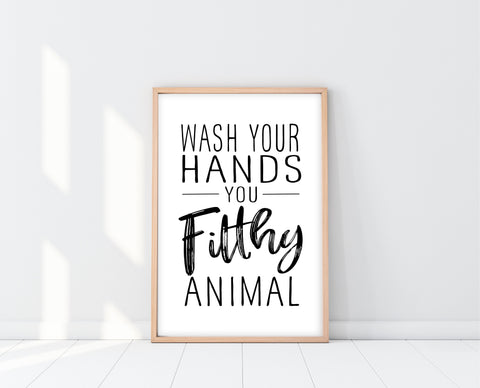 Bathroom Wall Art Funny | Wash Your Hands You Filthy Animal Sign