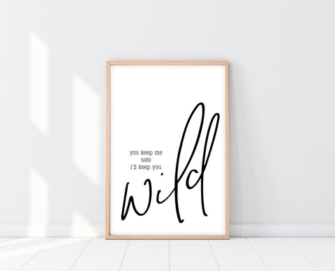 You Keep Me Safe I'll Keep You Wild Print | Birthday Gift For Boyfriend | Ollie + Hank