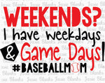 BASEBALL-WEEDENDS? I have Weekends and Gamedays  - Transfer
