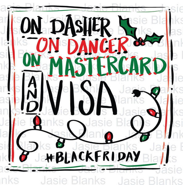 Dasher Dancer Black Friday - Transfer Only