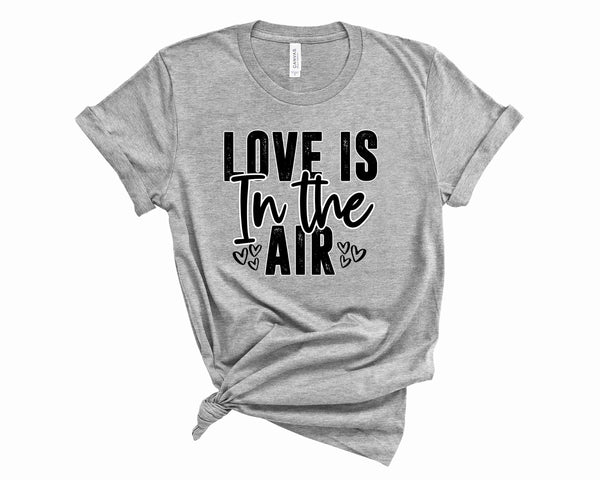 Love is in the Air- Graphic Tee