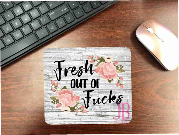 Fresh of out F*cks Mouse Pad