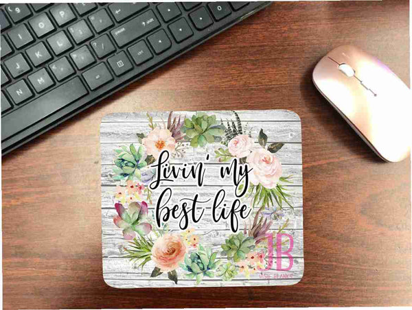 Livin' my Best Life Mouse Pad