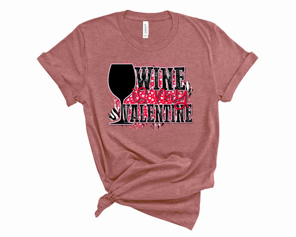 Wine is my Valentine- Transfer