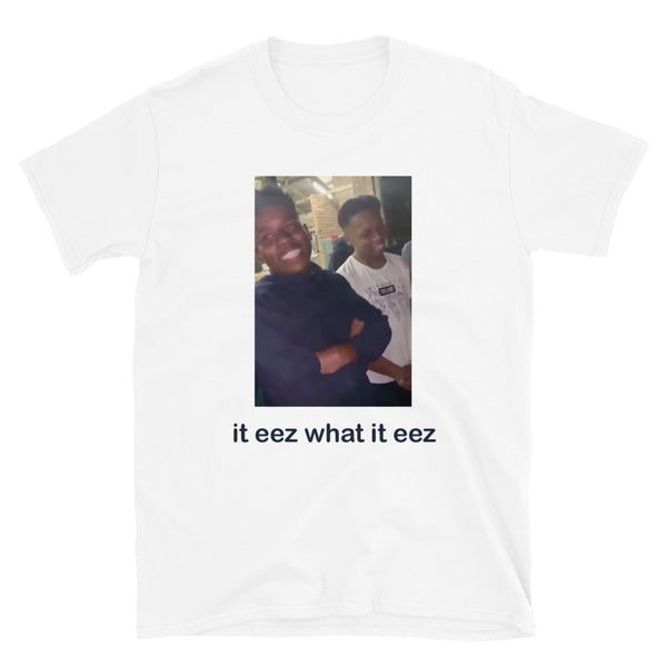 It eez what it eez T-Shirt