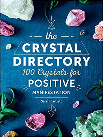 Crystal Directory, 100 Crystals For Positive Manifestation By Sarah Bartlett - 90 Days From Now Manifestation Planner