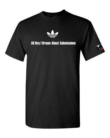 All Day I Dream About Submissions Tee