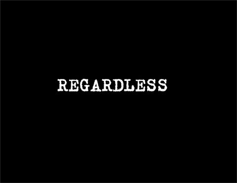 REGARDLESS Vinyl Decal