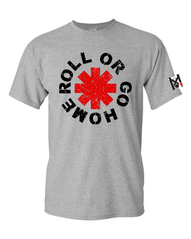 Roll or go Home Tee