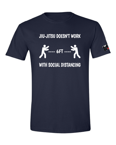Jiu-Jitsu Doesn't Work (With Social Distancing) Tee