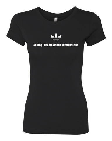 All Day I Dream About Submissions Women's Cut Tee