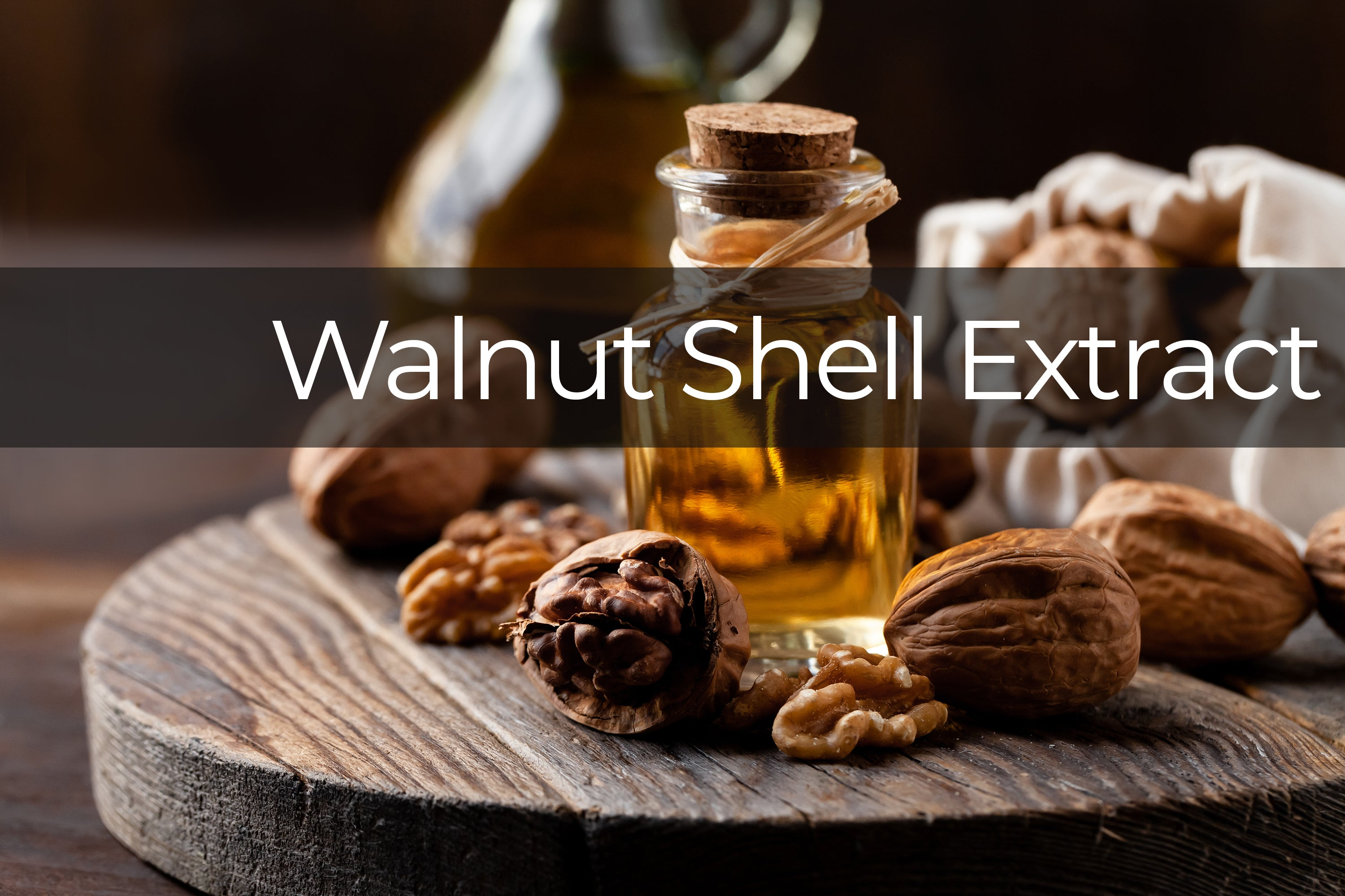 Prismax Ingredient: Walnut Shell Extract