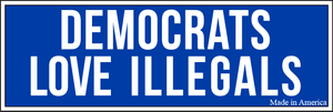 Democrats Love Illegals Bumper Sticker