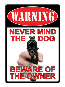TIN SIGN - WARNING - NEVER MIND THE DOG -  - Mansfield Hunting & Fishing - Products to prepare for Corona Virus