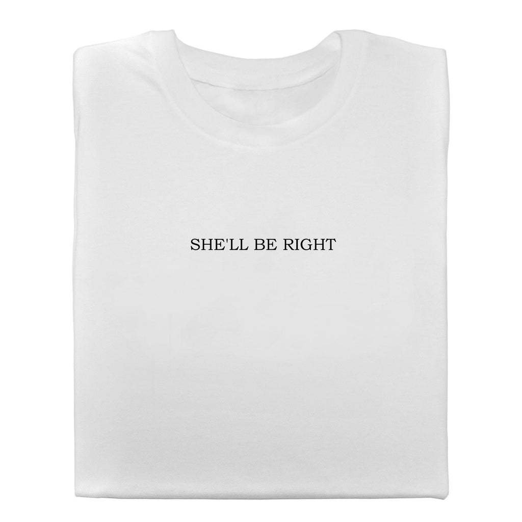 She'll be Right T-shirt