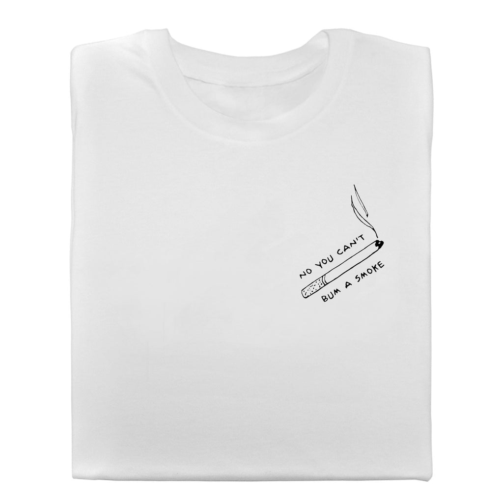 Bum a Smoke T-shirt