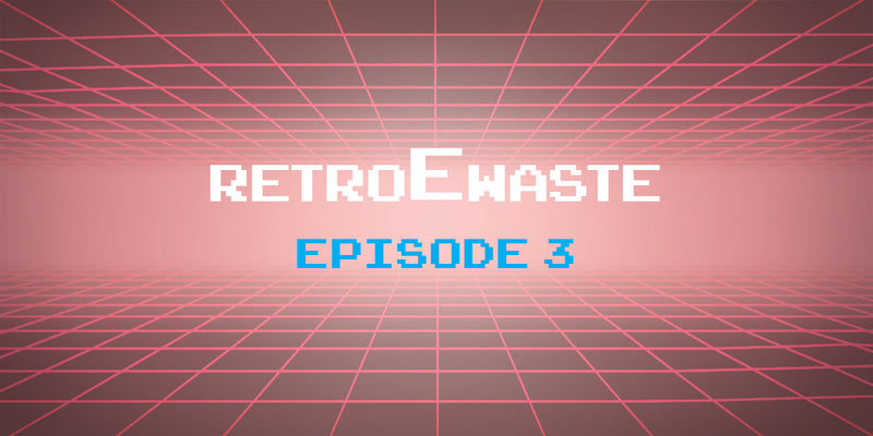 An E-Waste Retrospective: Episode 3