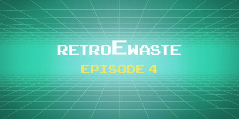 An E-Waste Retrospective: Episode 4