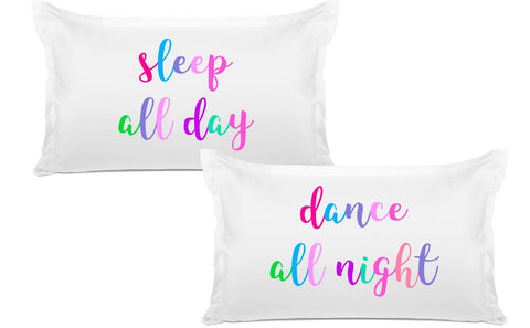 Sleep All Day, Dance All Night - His & Hers Pillowcase Collection-Di Lewis
