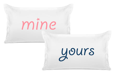 Mine, Yours - His & Hers Pillowcase Collection