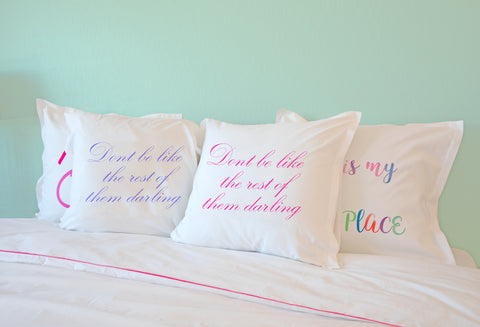 Don't Be Like the Rest of Them Darling quote pillows Di Lewis Bedroom Decor
