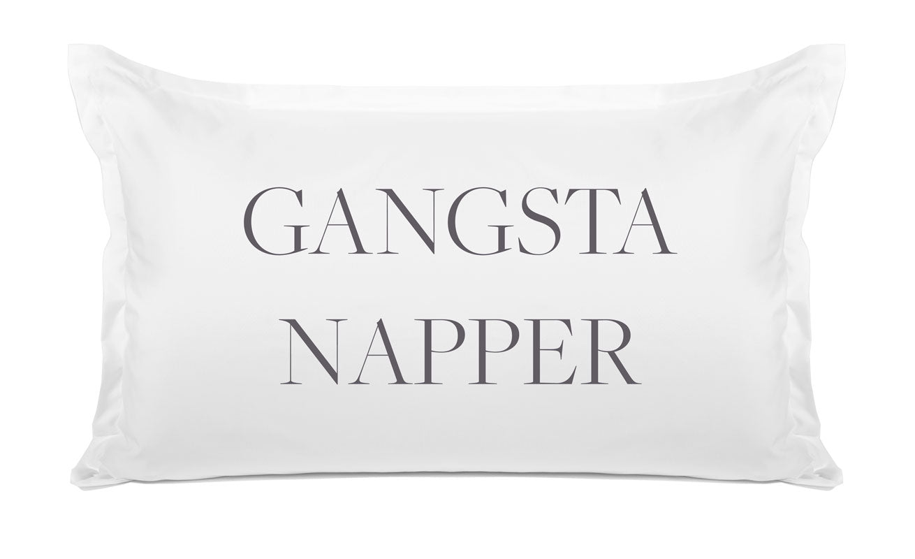 Gangsta Napper - Inspirational Quotes Pillowcase Collection