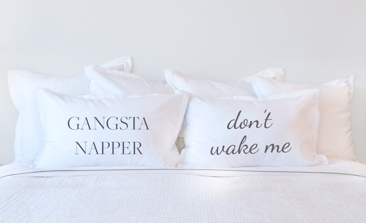 Gangsta Napper - Inspirational Quotes Pillowcase Collection-Di Lewis