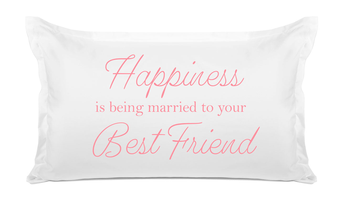 Happiness Is Being Married To Your Best Friend - Inspirational Quotes Pillowcase Collection