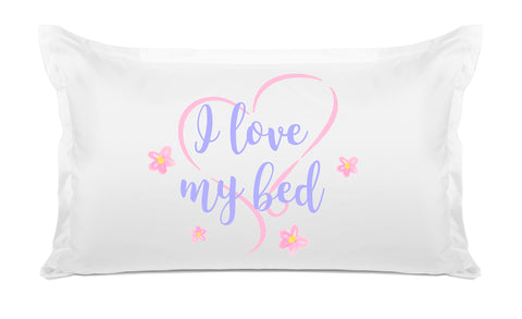I Love My Bed - Inspirational Quotes Pillowcase Collection-Di Lewis