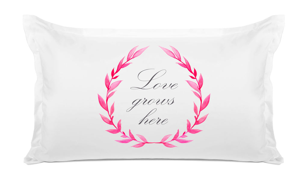 Love Grows Here - Inspirational Quotes Pillowcase Collection-Di Lewis