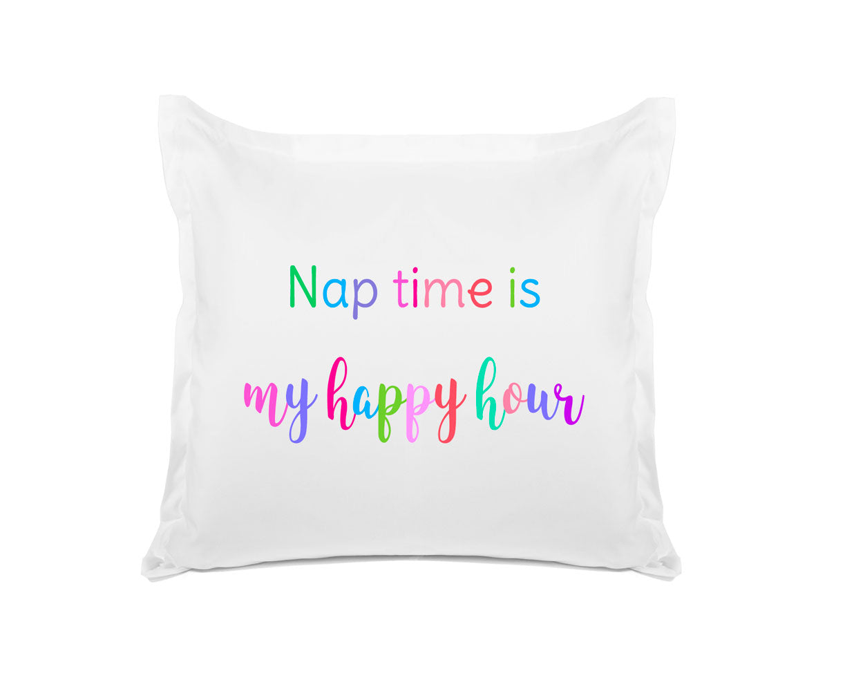 My Happy Hour   Inspirational Quotes Pillowcases   Di Lewis