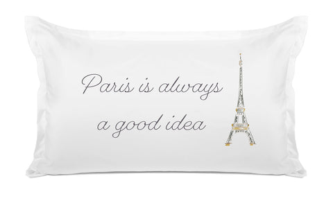 Paris Is Always A Good Idea - Expressions Pillowcase Collection