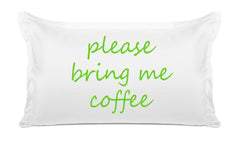Please bring me coffee quote pillow case Di Lewis bedroom decor