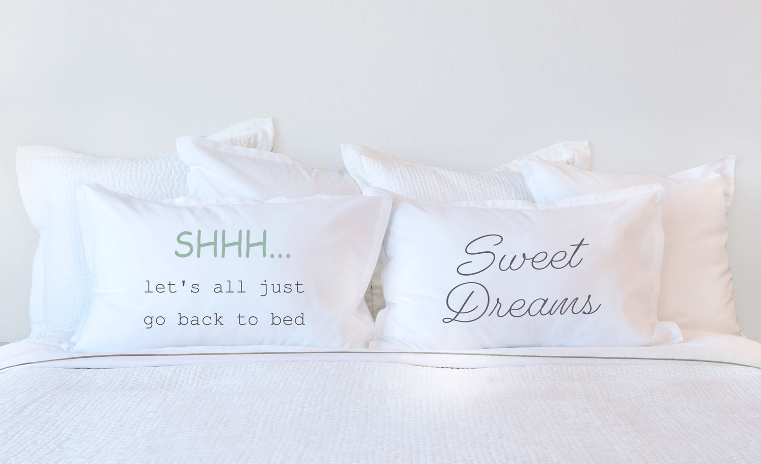 Shhh Let's All Just Go Back To Bed - Inspirational Quotes Pillowcase Collection-Di Lewis